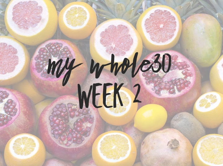 My Whole30 | Week 2