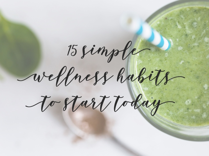 15 simple wellness habits to start today
