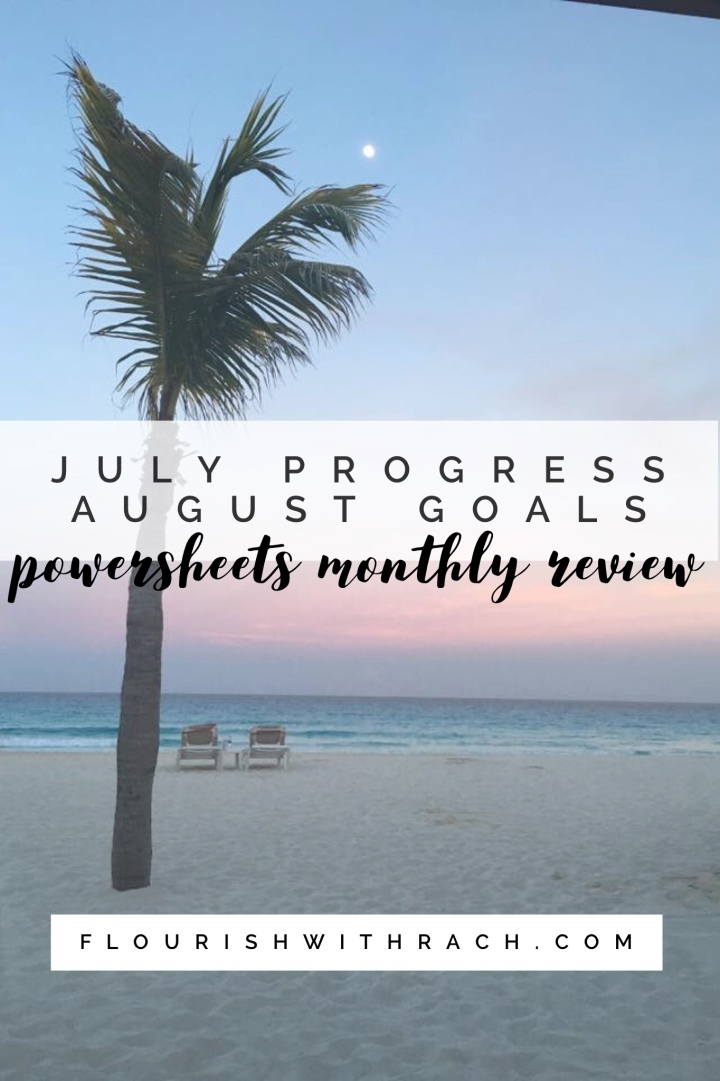 July Progress | August Goals 2018