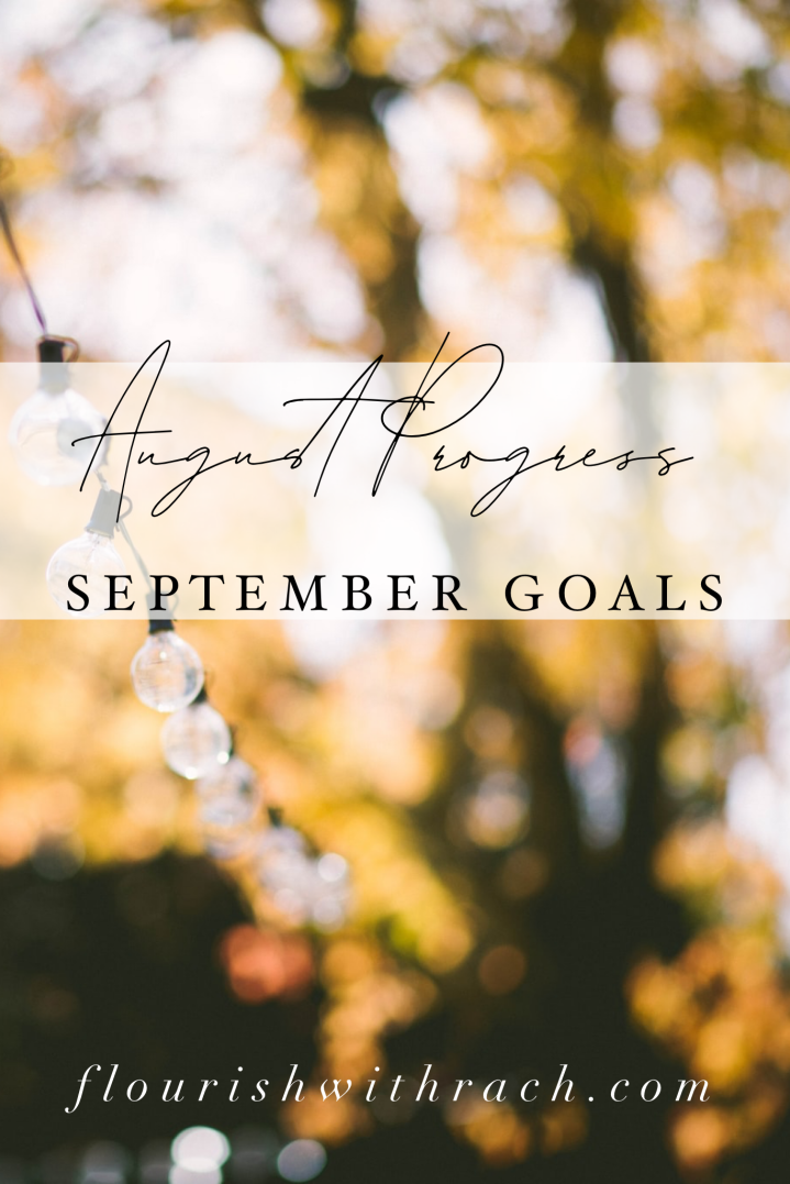 August Progress | September Goals 2019